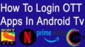 login ott apps in android tv